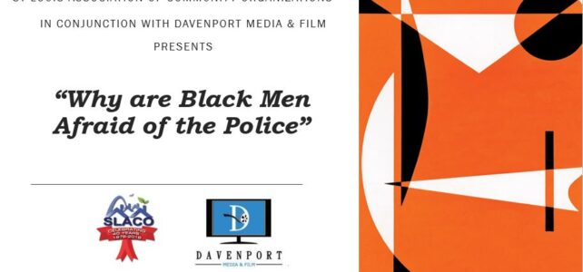 """Documentary Production """"Why are Black Men Afraid of the Police"""""""